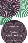obálka knihy Mándy, Iván - Cyklon a jiné povídky