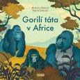 obálka knihy Pilátová, Markéta - Gorilí táta v Africe