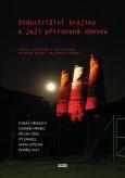 obálka knihy Gremlica, Tomáš - Industriální krajina a její přirozená obnova