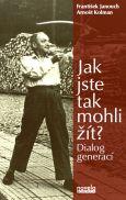obálka knihy Jaroslav Balvín - Jak jste tak mohli žít?
