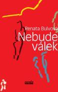 obálka knihy Bulvová, Renata - Nebude válek