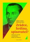 obálka knihy Toman, Marek - Zrádce, hrdina, spisovatel?